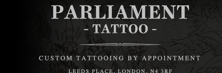 Parliament Tattoo - custom tattoo studio by appointment only.